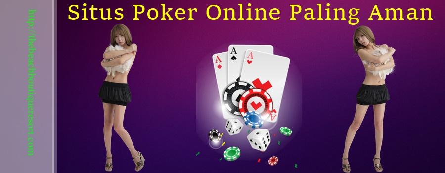 Situs Poker Online Paling Aman